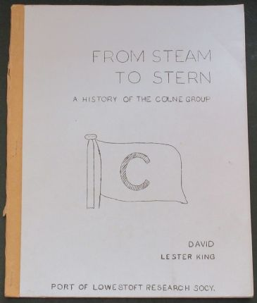 From Steam to Stern - A History of the Colne Group, by David Lester King